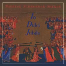 IN DULCI JUBILO Audio CD, SCHROEDER-SHEKER, THERESE, CD