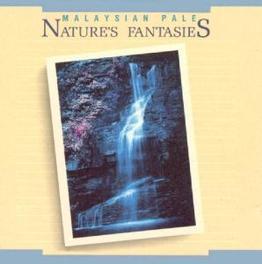 NATURE'S FANTASIES Audio CD, MALAYSIAN PALE, CD