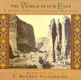 WORLD IN OUR EYES 'A NATIVE AMERICAN VISION OF CREATION' Audio CD, J. REUBEN SILVERBIRD, CD