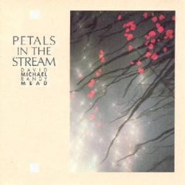 PETALS IN THE STREAM Audio CD, MICHAEL, DAVID & RANDY ME, CD