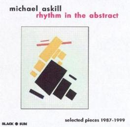 RHYTHM IN THE ABSTRACT SELECTED PIECES 1987-1997 Audio CD, MICHAEL ASKILL, CD