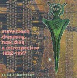 DREAMING NOW, THEN Audio CD, STEVE ROACH, CD