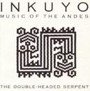 DOUBLE HEADED SERPENT TRADITIONAL MUSIC FROM THE ANDES. PRE-INCA TO NOW