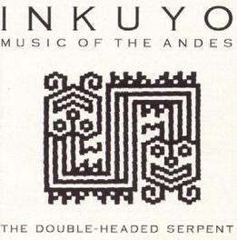 DOUBLE HEADED SERPENT TRADITIONAL MUSIC FROM THE ANDES. PRE-INCA TO NOW Audio CD, INKUYO, CD