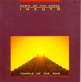 TEMPLE OF THE SUN MUSIC OF THE ANDES Audio CD, INKUYO, CD