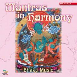 MANTRAS IN HARMONY BHAKTI MUSIC, CD