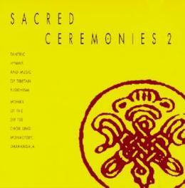 SACRED CEREMONIES VOL.2 ..MONASTERY/TANTRIC HYMNS AND MUSIC OF TIBETAN BUDDHISM Audio CD, DIP TSE CHOK LING.., CD