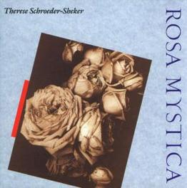 ROSA MYSTICA Audio CD, SCHROEDER-SHEKER, THERESE, CD
