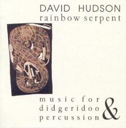 RAINBOW SERPENT Audio CD, DAVID HUDSON, CD