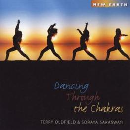 DANCING THROUGH THE.. .. CHAKRAS OLDFIELD, TERRY & SORAYA, CD