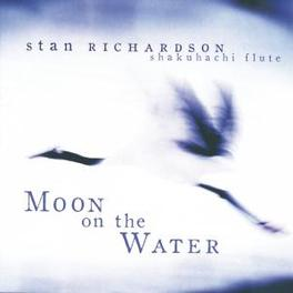 MOON ON THE WATER STAN RICHARDSON, CD