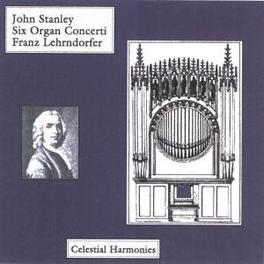 JOHN STANLEY - SIX ORGAN ...CONCERTOS OP.10 Audio CD, FRANZ LEHRNDORFER, CD