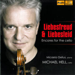 LIEBESFREUD & LIEBESLEID ENCORES FOR THE CELLO MICHAEL/MICAELA GEL HELL, CD