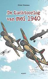 De luchtoorlog van mei 1940 Steeman, Peter, Paperback
