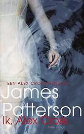Ik, Alex Cross Patterson, James, Paperback