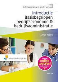Introductie basisbegrippen bedrijfseconomie & bedrijfsadministratie A.W.W. Heezen, Paperback