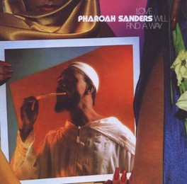 LOVE WILL FIND A WAY EXPANDED EDITION PHAROAH SANDERS, CD