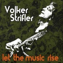 LET THE MUSIC RISE STRIFLER, VOLKER -BAND-, CD