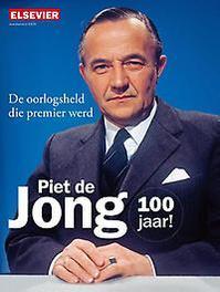 Piet de Jong bij de honderdste geboortedag van de oud-premier, P. Van Der Steen, Paperback
