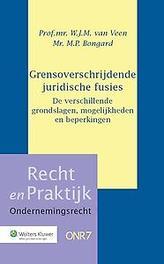 Grensoverschrijdende juridische fusies de verschillende grondslagen, mogelijkheden en beperkingen, Veen, W.J.M. van, Hardcover