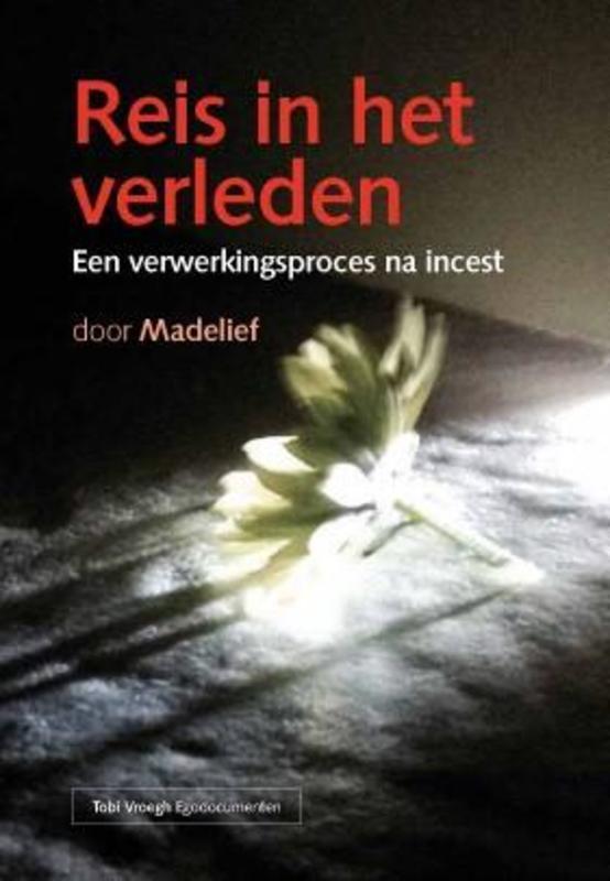 Reis in het verleden een verwerkingsproces na incest, Madelief, Paperback