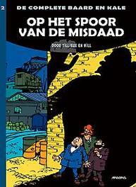 BAARD EN KALE COMPLEET HC02. OP HET SPOOR VAN DE MISDAAD BAARD EN KALE COMPLEET, WILL, ROSY, Hardcover