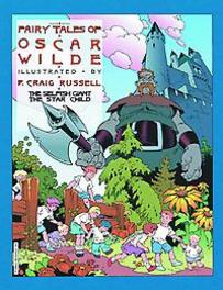 Fairy Tales of Oscar Wilde The Selfish Giants & the Star Child, P. Craig Russell, Paperback