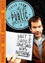 WHAT I SHOULD HAVE SAID.. .. WAS WRONG DVD, MIKE BIRBIGLIA, DVDNL