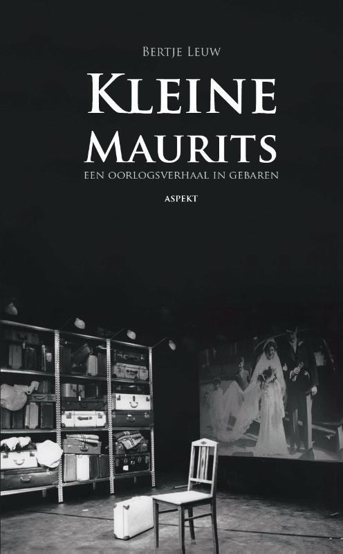 Kleine Maurits een oorlogsverhaal in gebaren, Leuw, Bertje, Hardcover