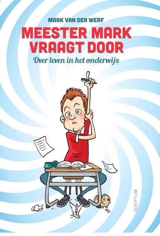 Meester Mark vraagt door overleven in het onderwijs, Van der Werf, Mark, Paperback