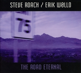 ROAD ETERNAL STEVE/ERIK WOLLO ROACH, CD