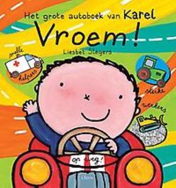 Vroem! Het grote autoboek van Karel het grote autoboek van Karel, Slegers, Liesbet, Hardcover