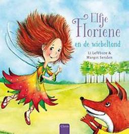Elfje Floriene en de wiebeltand Li Lefébure, Hardcover