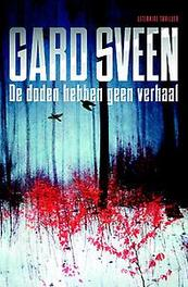 De doden hebben geen verhaal een Tommy Bergman-thriller, Gard Sveen, Paperback