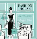 Fashion House: Illustrated...