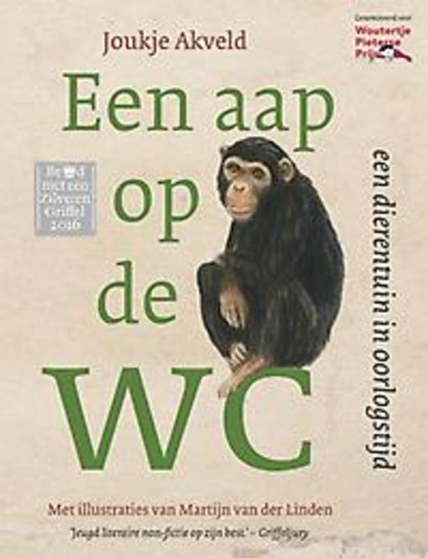Een aap op de wc een dierentuin in oorlogstijd, Joukje Akveld, Hardcover