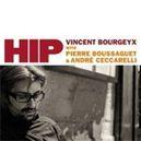 HIP PERSONNEL: VINCENT BOURGEYX (P), PIERRE BOUSSAGUET (B),
