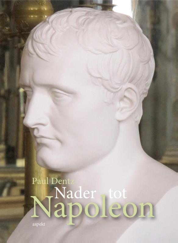 Nader tot Napoleon Paul Dentz, Paperback