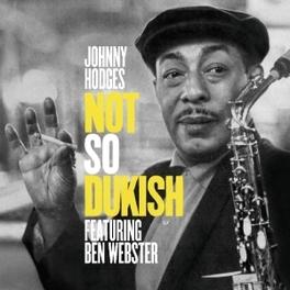 NOT SO DUKISH JOHNNY HODGES, CD