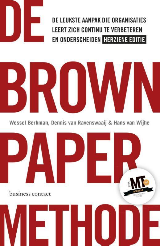 De brown paper methode herziene editie de leukste aanpak die organisaties leert zich continu te verbeteren en onderscheiden, Wessel Berkman, Paperback