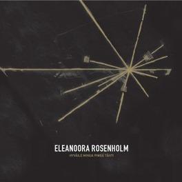 HYVAILE MINUA PIMEA TAHTI ELEANOORA ROSENHOLM, Vinyl LP