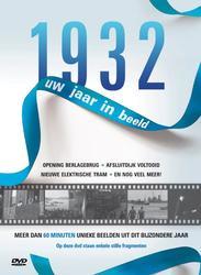 1932 UW JAAR IN BEELD