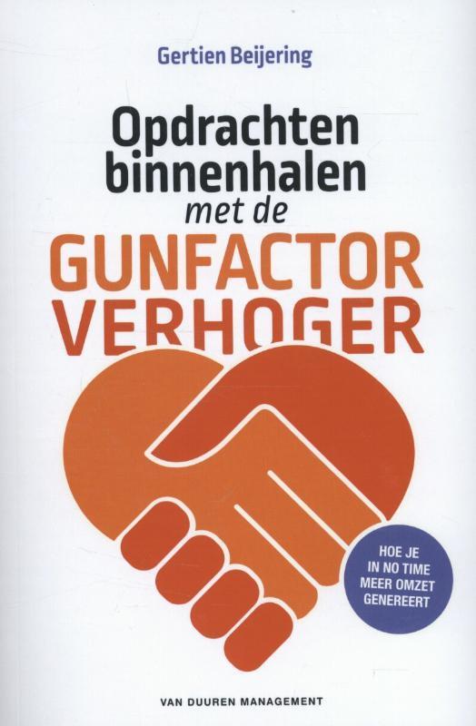 Opdrachten binnenhalen met de gunfactor verhoger hoe je in no time meer omzet genereert, Gertien Beijering, Paperback