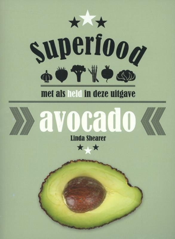 Superfood: avocado met als held in deze uitgave, Shearer, Linda, Paperback