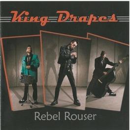 REBEL ROUSER KING DRAPES, CD