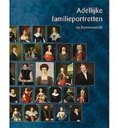 Adellijke familieportretten op Duivenvoorde Sabine Craft-Giepmans, Hardcover