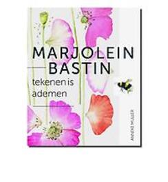Marjolein Bastin - tekenen is ademen tekenen is ademen, Muller, Anneke, Hardcover