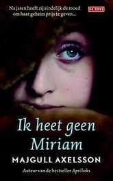 Ik heet geen Miriam Majgull Axelsson, Hardcover