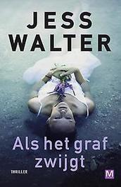 Als het graf zwijgt Jess Walter, Paperback