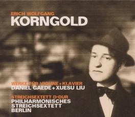 WERKE FUR VIOLINE & KLAVI STREICHSEXTETT BERLIN E.W. KORNGOLD, CD